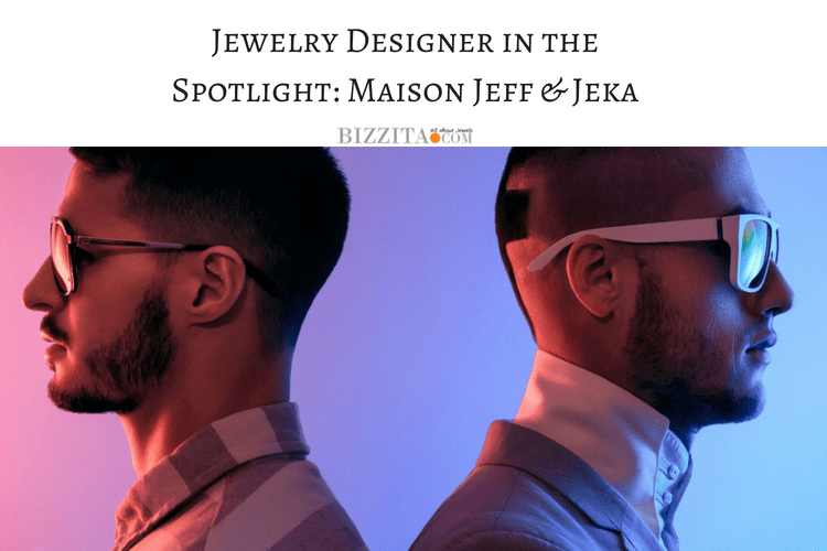 Jewelry Designer in the Spotlight: Maison Jeff & Jeka