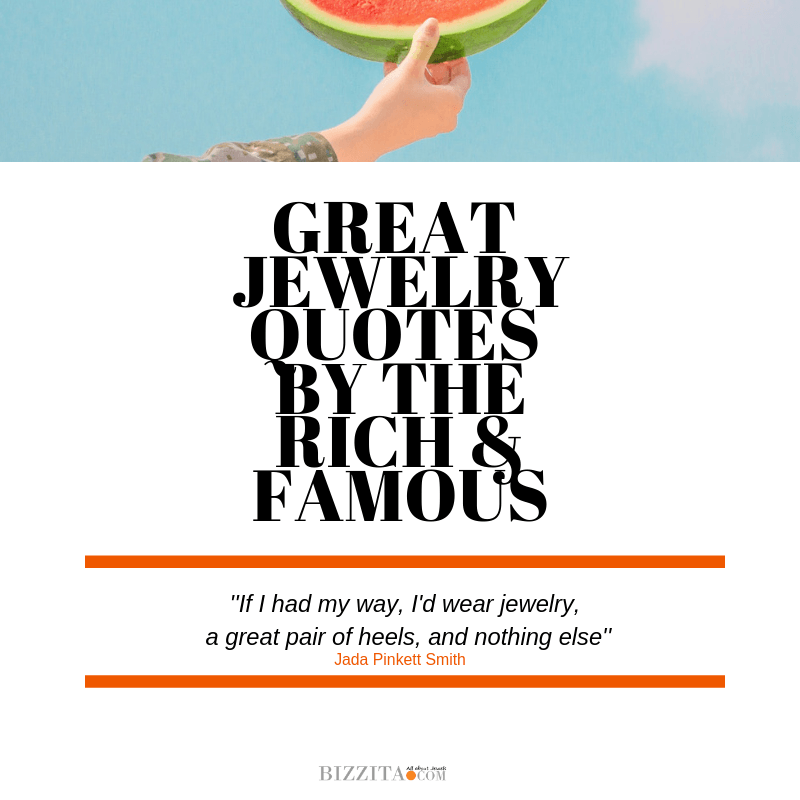 a.GREAT JEWELRY QUOTES by the rich famous