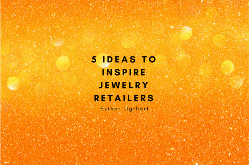 5 ideas to launch your jewelry store into the future