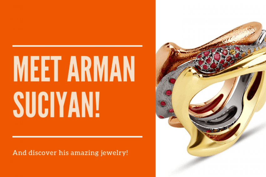 Meet Arman Suciyan, a fantastic Turkish contemporary jewelry designer