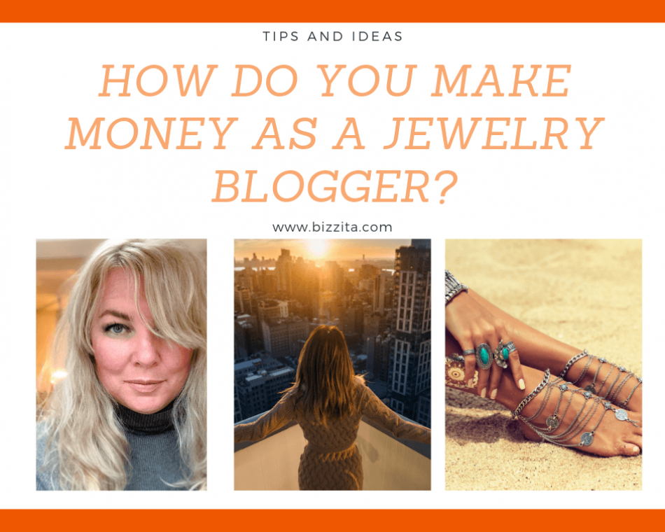 HOW DO YOU MAKE MONEY AS A JEWELRY BLOGGER?