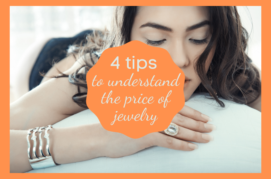 4 tips to understand why some jewelry is more expensive than others