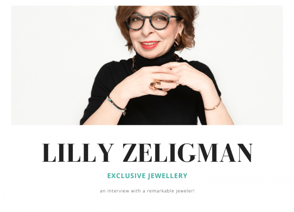 Lilly Zeligman a one of a kind jeweler! Her story in her own words