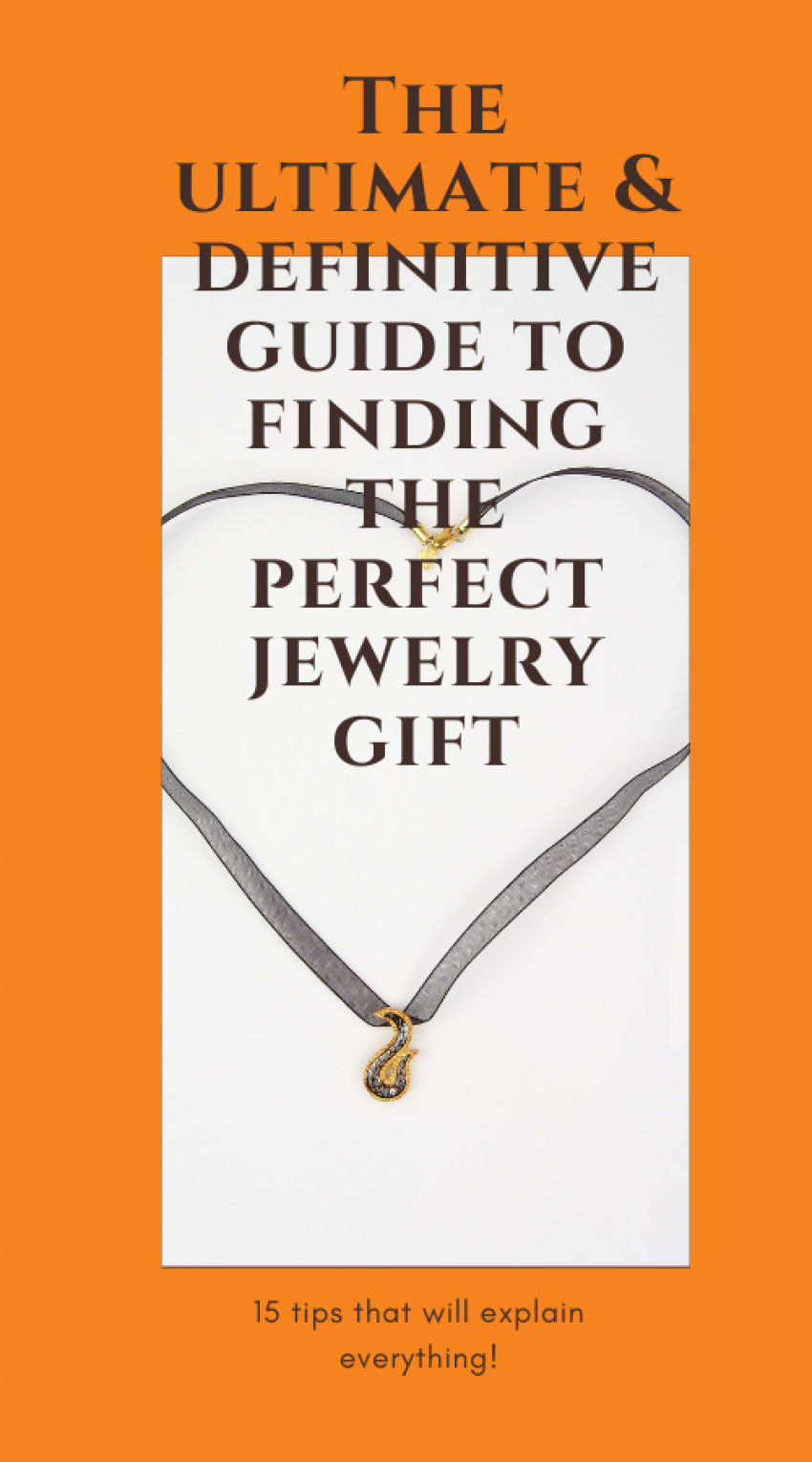 The Ultimate and Definitive Guide to Finding the Perfect Jewelry Gift
